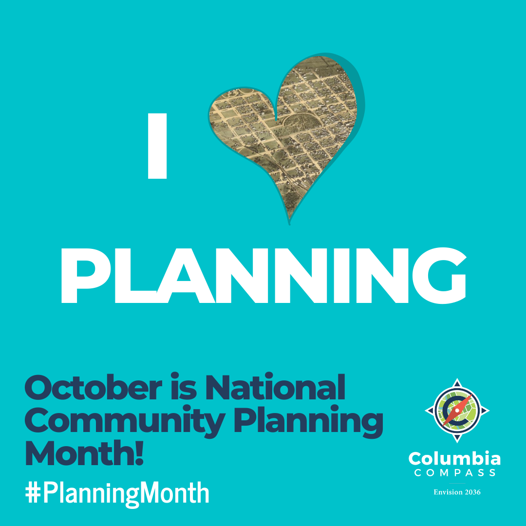 "A card for the social media campaign reads: I *heart* planning, and ""October is national community planning month! #planning month""  The Columbia Compass logo appears in the lower right.  The heart shape is filled with an image of the historic birdseye view illustration of Columbia, SC.  The card is turquoise, with white and navy blue font."